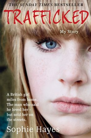 Cover image - Trafficked: The Terrifying True Story of a British Girl Sold into the Sex Trade