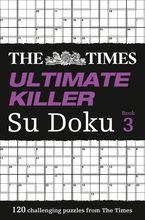 the-times-ultimate-killer-su-doku-book-3-120-challenging-puzzles-from-the-times-the-times-ultimate-killer