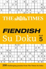 The Times Fiendish Su Doku Book 5: 200 challenging Su Doku puzzles