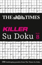 the-times-killer-su-doku-book-8-150-challenging-puzzles-from-the-times-the-times-killer
