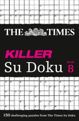The Times Killer Su Doku Book 8: 150 lethal Su Doku puzzles