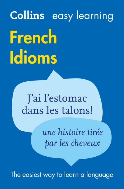 Collins french phrasebook and dictionary gem edition essential easy learning french idioms collins easy learning french fandeluxe Image collections