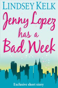 jenny-lopez-has-a-bad-week-an-i-heart-short-story