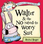 Walter and the No-Need-to-Worry Suit (The Wonderful World of Walter and Winnie) Paperback  by Rachel Bright