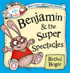 Benjamin and the Super Spectacles (Read Aloud) (The Wonderful World of Walter and Winnie) eBook  by Rachel Bright