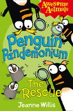 Penguin Pandemonium - The Rescue (Awesome Animals) Paperback  by Jeanne Willis
