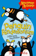 Penguin Pandemonium (Awesome Animals) Paperback  by Jeanne Willis