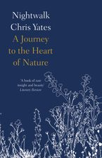 Nightwalk: A journey to the heart of nature Paperback  by Chris Yates