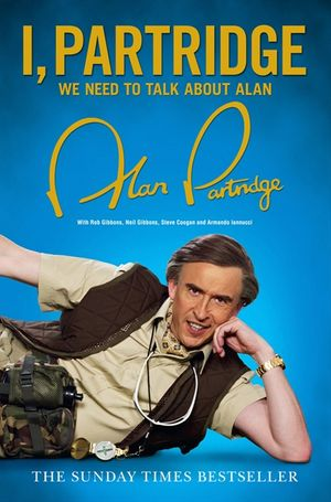I, Partridge: We Need to Talk About Alan book image