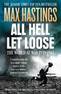 all-hell-let-loose-the-world-at-war-1939-1945