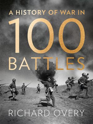 A History of War in 100 Battles book image