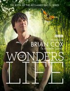 Wonders of Life eBook  by Professor Brian Cox