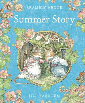 Summer Story (Read Aloud) (Brambly Hedge) book image