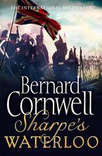 Sharpe's Waterloo: The Waterloo Campaign, 15–18 June, 1815 (The Sharpe Series, Book 20) Paperback  by Bernard Cornwell