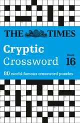 Times Cryptic Crossword Book 16: 80 of the world's most famous crossword puzzles
