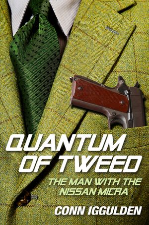 Quantum of Tweed: The Man with the Nissan Micra book image