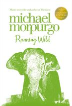 Running Wild (Collector's Edition) Hardcover  by Michael Morpurgo