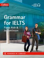 IELTS Grammar IELTS 5-6+ (B1+): With Answers and Audio (Collins English for IELTS) Paperback  by Fiona Aish