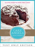 Cake Angels Text Only: Amazing gluten, wheat and dairy free cakes