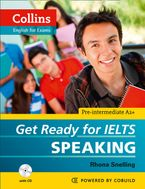 Get Ready for IELTS - Speaking: IELTS 4+ (A2+) (Collins English for IELTS) Paperback  by Rhona Snelling