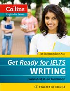 Get Ready for IELTS - Writing: IELTS 4+ (A2+) (Collins English for IELTS) Paperback  by Fiona Aish