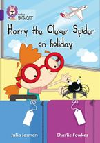 Harry the Clever Spider on Holiday: Band 08/Purple (Collins Big Cat)