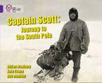 Captain Scott: Journey to the South Pole: Band 08/Purple (Collins Big Cat)