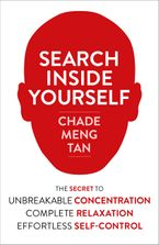 Chade-Meng Tan - Search Inside Yourself: Increase Productivity, Creativity and Happiness [ePub edition]