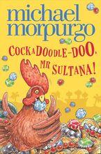 cockadoodle-doo-mr-sultana