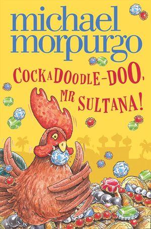 Cockadoodle-Doo, Mr Sultana! book image
