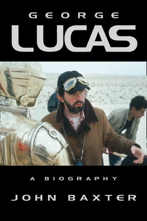 George Lucas: A Biography (Text Only Edition) book image
