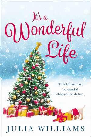 It's a Wonderful Life: The Christmas bestseller is back with an unforgettable holiday romance book image