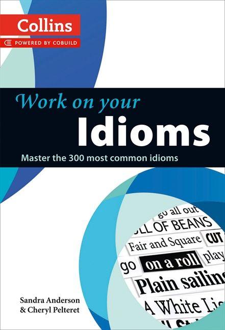 Collins Work On Your Idioms Harper Collins Australia Harper