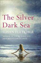 The Silver Dark Sea eBook  by Susan Fletcher