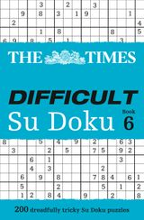 The Times Difficult Su Doku Book 6: 200 dreadfully tricky Su Doku puzzles