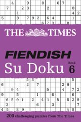 The Times Fiendish Su Doku Book 6: 200 challenging Su Doku puzzles