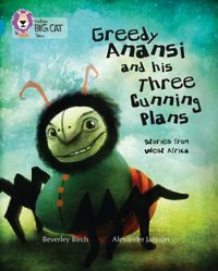greedy-anansi-and-his-three-cunning-plans-band-13topaz-collins-big-cat