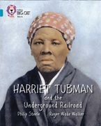 Harriet Tubman and the Underground Railroad: Band 13/Topaz (Collins Big Cat)