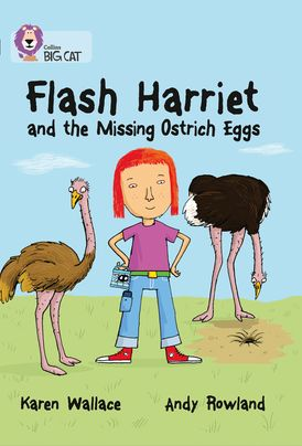 Flash Harriet and the Missing Ostrich Eggs: Band 14/Ruby (Collins Big Cat)
