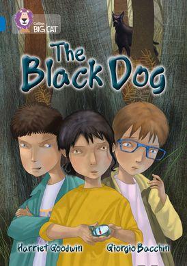 The Black Dog: Band 16/Sapphire (Collins Big Cat)