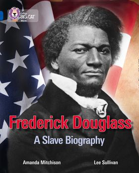 Frederick Douglass: A Slave Biography: Band 16/Sapphire (Collins Big Cat)