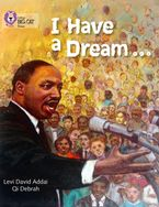 I Have a Dream: Band 17/Diamond (Collins Big Cat)