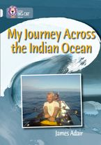 My Journey across the Indian Ocean: Band 17/Diamond (Collins Big Cat) Paperback  by James Adair