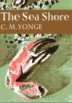 The Sea Shore (Collins New Naturalist Library, Book 12) eBook  by C. M. Yonge