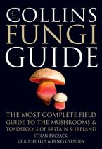 Collins Fungi Guide: The most complete field guide to the mushrooms & toadstools of Britain & Ireland