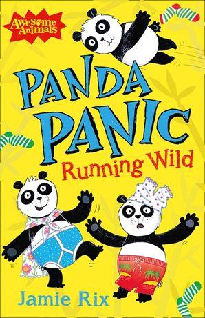Panda Panic: Running Wild - Jamie Rix