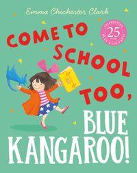 come-to-school-too-blue-kangaroo-read-aloud