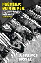 A French Novel eBook  by Frédéric Beigbeder