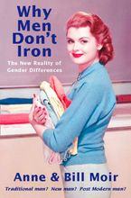 Why Men Don't Iron: The New Reality of Gender Differences eBook  by Anne Moir