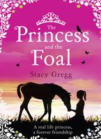 The Princess and the Foal Hardcover  by Stacy Gregg